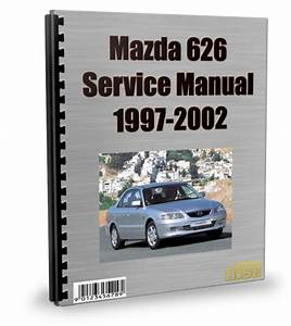 Service Manual  2002 Mazda 626 Owners Manual