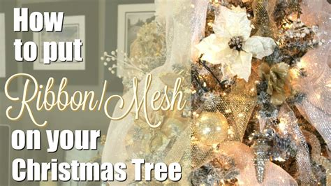 how to put mesh ribbon on a christmas tree how to put ribbon mesh on your tree
