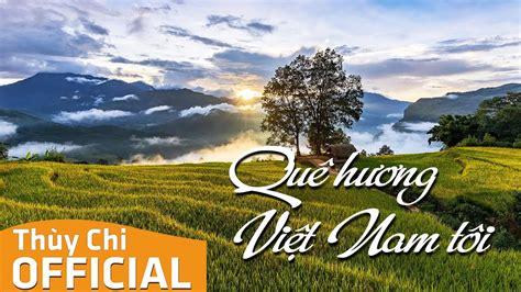 Vùng đông nam bộ có 1 thành phố trực thuộc trung ương là thành phố hồ chí minh và 5 tỉnh: Quê Hương Việt Nam Tôi | Thùy Chi | Official MV Lyrics - YouTube