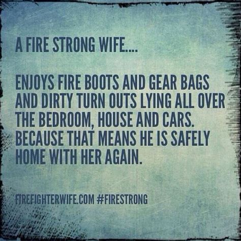 foto de The signs a firefighter is home Firefighter quotes