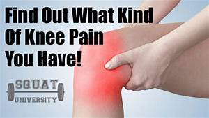 What Kind Of Knee Pain Do You Have   U2013 Squat University