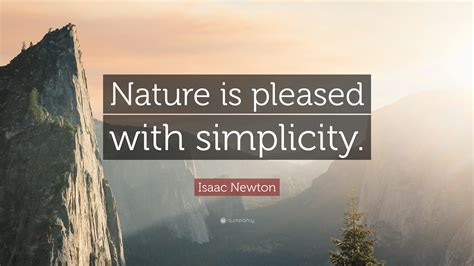 """Isaac Newton Quote """"nature Is Pleased With Simplicity. Success Quotes English. Encouragement Quotes Weight Loss. Iyanla Vanzant Quotes About Strength. Inspirational Quotes Veterans. Nature Evolution Quotes. Deep Depression Quotes On Tumblr. Relationship Quotes Mad. Tumblr Quotes Dan Artinya"""