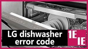 Lg Dishwasher Error Code Ie Or 1e