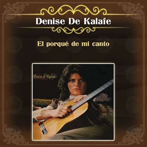 El Porque De Mi Canto  Denise De Kalafe Mp3 Buy, Full