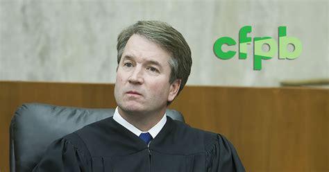 Anti-CFPB Ruling, Result of Judge Kavanaugh's Partisan Agenda