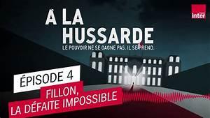 à La Hussarde : fillon la d faite impossible la hussarde pisode 4 youtube ~ Medecine-chirurgie-esthetiques.com Avis de Voitures