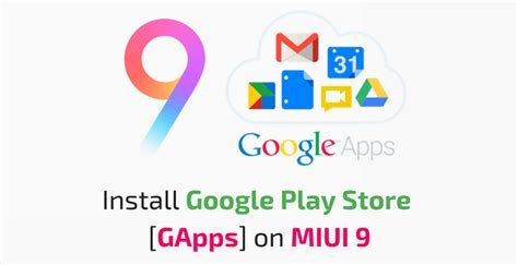 How To Install Google Play Store And Gapps On Miui 9