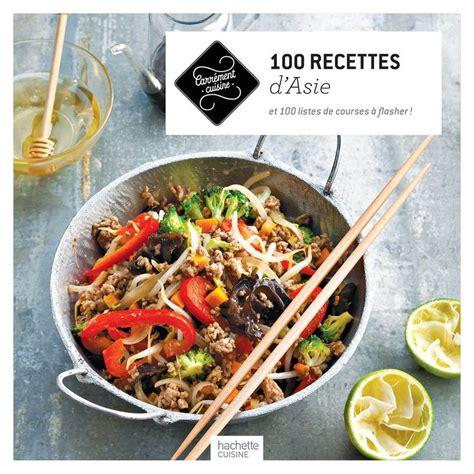 cuisine asie livre asie 100 recettes exotiques collectif hachette