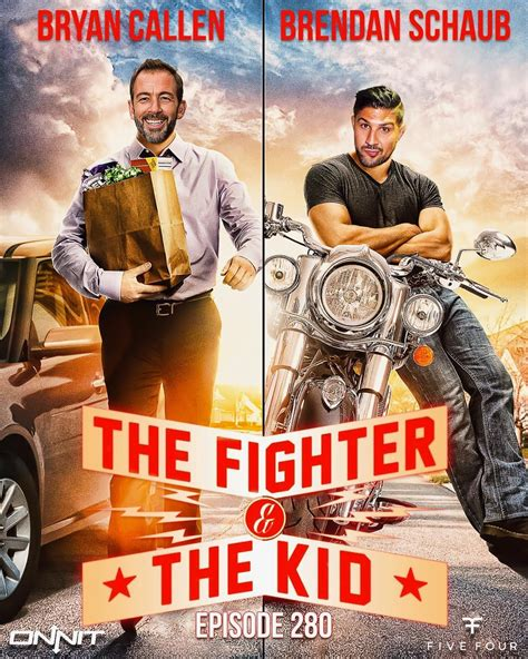 The Fighter and the Kid - with Brendan Schaub and Brian ...