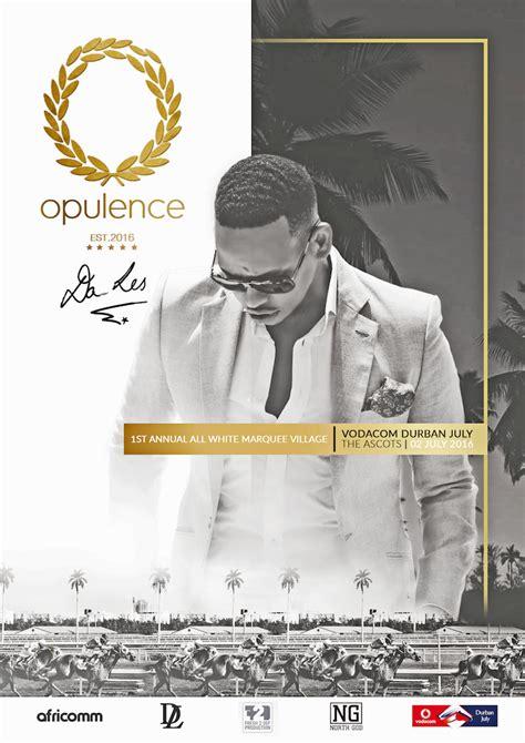 opulence lyrics opulence lounge adds flare to the durban july yule