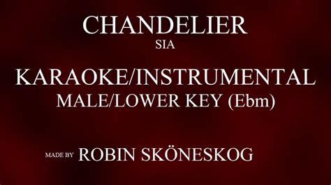 Chandelier Lyric by Chandelier Sia Lower Key Karaoke Instrumental W