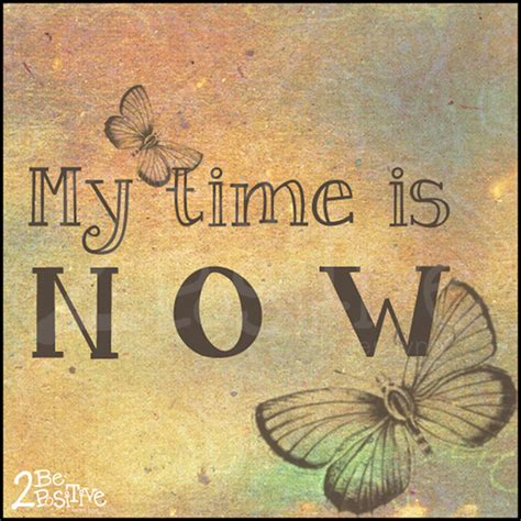 Now Is My Time Quotes