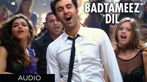 badtameez dil full song yeh jawaani hai deewani official