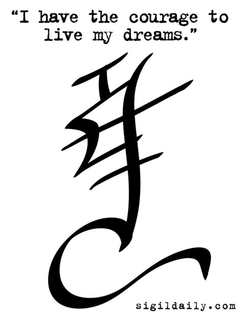 """""""I have the courage to live my dreams."""" / Sigil Daily"""