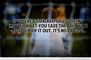 Goalkeeper Quotes Inspirational. QuotesGram