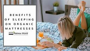mattress world reveals the benefits of sleeping on organic With al davis furniture and mattress world san diego ca