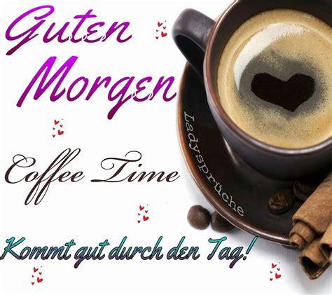 guten morgen coffee time kommt gut durch den tag