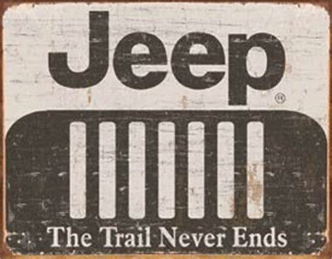 jeep trail sign all things jeep jeep sign grille logo the trail never ends