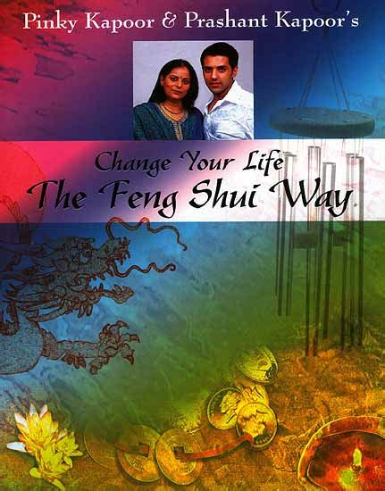 Change Your Life The Feng Shui Way