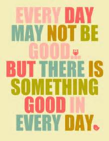 Something Good In Every Day Cute Inspirational Quote Jpg
