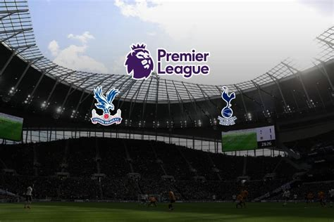 Premier League Live: Tottenham vs Crystal Palace Head to ...