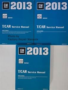 2013 Chevy Sonic Factory Service Manual 3 Volume Set