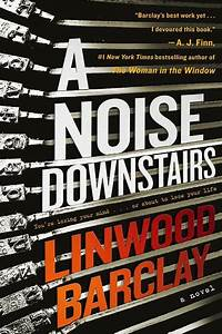 A Noise Downstairs  U2013 Linwood Barclay