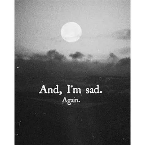 And, I'm Sad. Again Pictures, Photos, and Images for