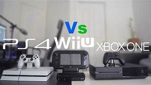 PlayStation 4 Vs Xbox One Vs Wii U - 4 Years Later - YouTube