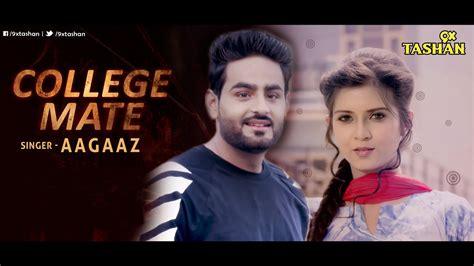 new songs new punjabi songs 2016 college mate punjabi