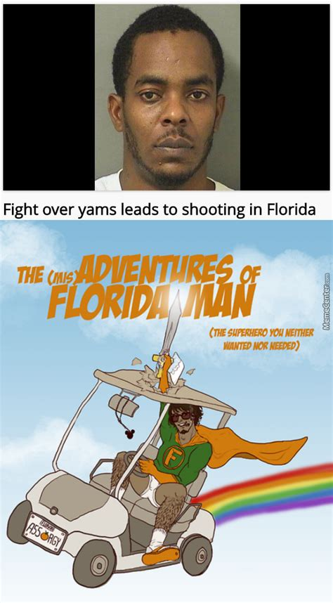 Florida Man Meme - oh look here comes florida man by katieuber san meme center