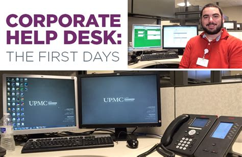 my career at upmc corporate help desk the days