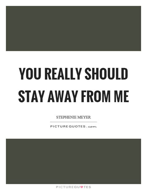 Stay Away From Me Quotes Tumblr