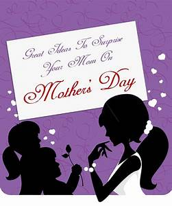 Great Ideas To Surprise Your Mom On Mothers Day - Download ...