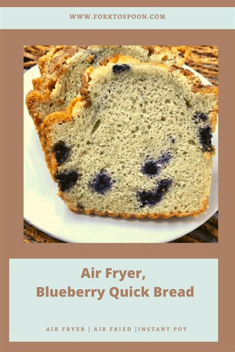 air fryer bread blueberry forget later don