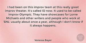 Vanessa Bayer: I had been on this improv team at this ...