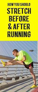 How You Should Stretch Before And After Running   Running  Runningtips  Runningadvice