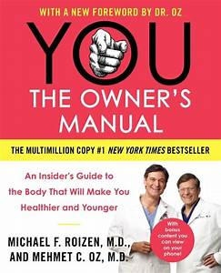 You  The Owner U0026 39 S Manual By Mehmet C  Oz And Michael F  Roizen