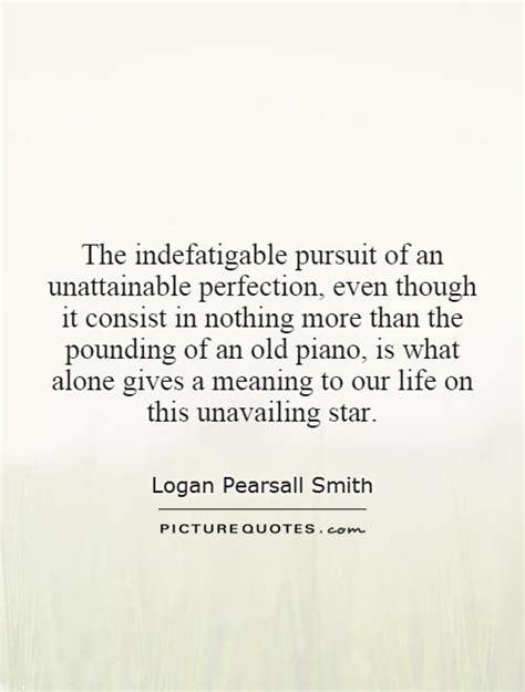 pursuit  perfection quotes quotesgram