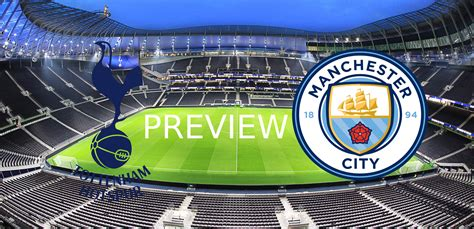 Tottenham vs Manchester City: Match preview and prediction ...