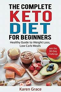 Complete Keto Diet For Beginners  Healthy Guide To Weight