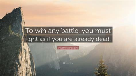 miyamoto musashi quote  win  battle   fight