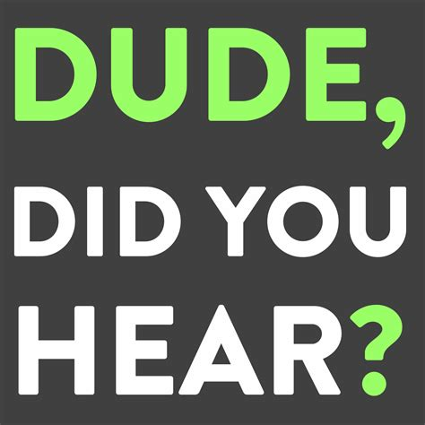 Dude, Did You Hear?  Listen Via Stitcher Radio On Demand