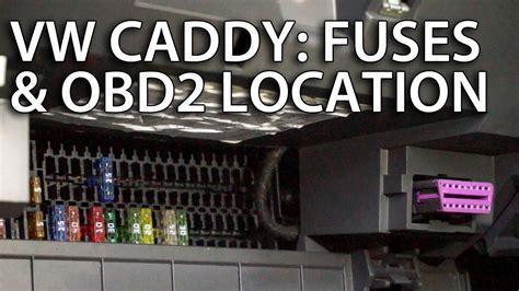 fuses  obd diagnostic port  vw caddy lift youtube