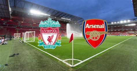 Liverpool Vs Arsenal Preview: Team news stats betting tips ...