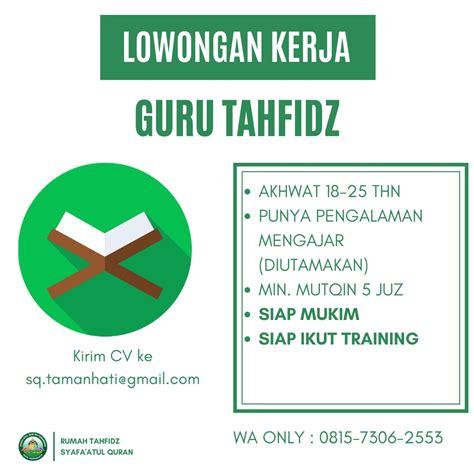 Loker tasik terbaru admin hspnet. Loker Guru Tahfid Rumah Quran Syafaatul Quran Tasikmalaya ...