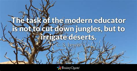 task   modern educator    cut  jungles
