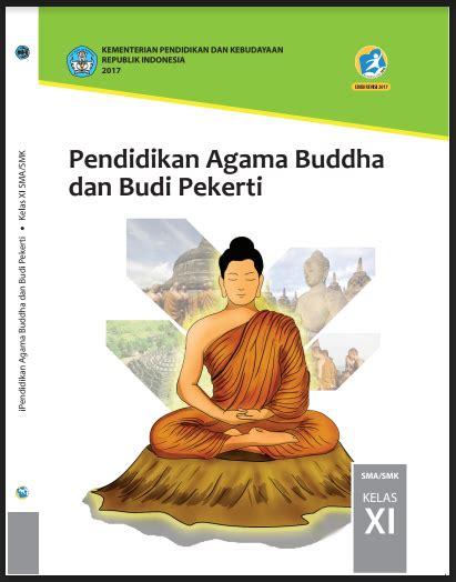Buku paket merupakan sarana penting bagi guru dan peserta didik pada implementasi kurikulum 2013. Buku Pendidikan Agama Budha dan Budi Pekerti Kelas 10/11 ...