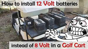 Using 12v Batteries In A 48v Golf Cart  Instead Of 8    6
