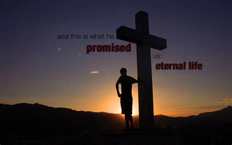 Eternal Life!   Christian Wallpapers